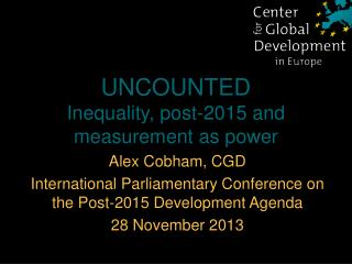 UNCOUNTED Inequality, post-2015 and measurement as power