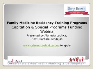 Family Medicine Residency Training Programs Capitation & Special Programs Funding   Webinar