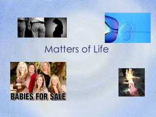 Matters of Life