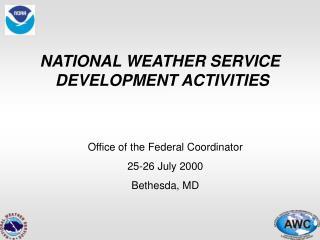 NATIONAL WEATHER SERVICE  DEVELOPMENT ACTIVITIES