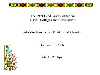 The 1994 Land Grant Institutions  (Tribal Colleges and Universities)