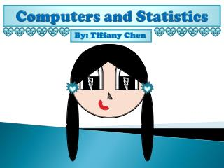 Computers and Statistics