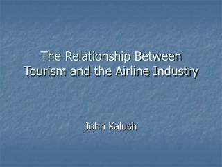 The Relationship Between Tourism and the Airline Industry