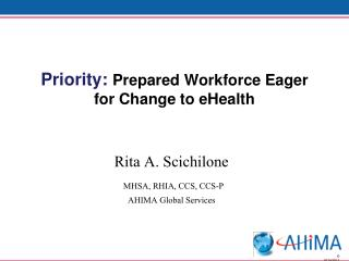 Priority:  Prepared Workforce Eager for Change to  eHealth