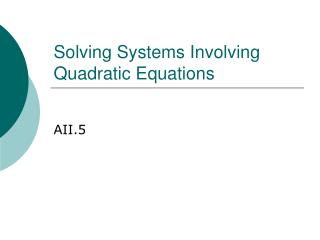 Solving Systems Involving Quadratic Equations