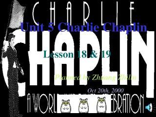 Unit 5 Charlie Chaplin