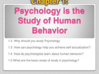 Chapter 1: Psychology is the Study of Human Behavior