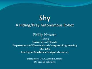 Shy A Hiding/Prey Autonomous Robot