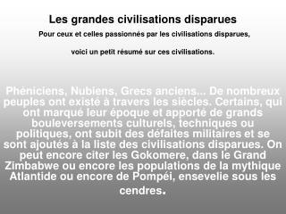 Les grandes civilisations disparues  Pour ceux et celles passionn s par les civilisations disparues, voici un petit r su