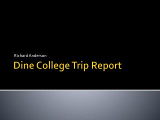 Dine College Trip Report