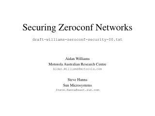 Securing Zeroconf Networks draft-williams-zeroconf-security-00.txt