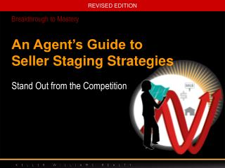 An Agent�s Guide to Seller Staging Strategies