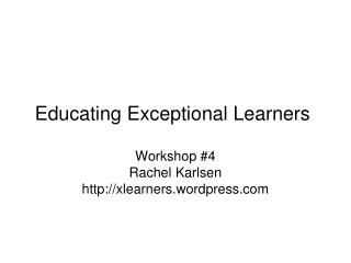 Educating Exceptional Learners