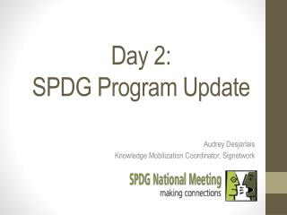 Day  2 :  SPDG Program Update