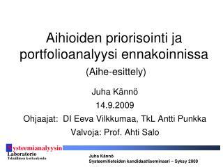 Aihioiden priorisointi ja portfolioanalyysi ennakoinnissa (Aihe-esittely)