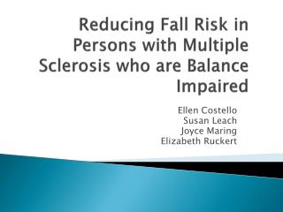 Reducing Fall Risk in Persons with Multiple Sclerosis who are Balance Impaired