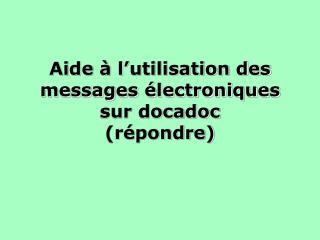 Aide à l'utilisation des messages électroniques sur docadoc (répondre)