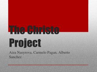 The  Ch risto Project