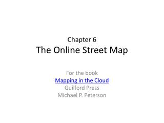 Chapter 6 The Online Street Map