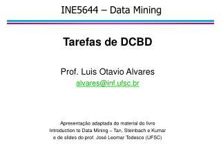 INE5644 – Data Mining