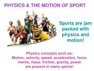 PHYSICS & THE MOTION OF SPORT