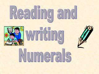 Reading and  writing Numerals
