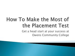 How To Make the Most of the Placement Test