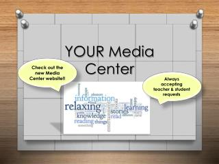 YOUR Media Center