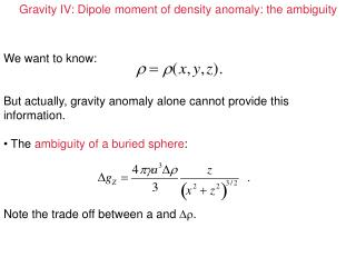 Gravity IV: Dipole moment of density anomaly: the ambiguity