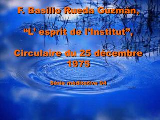 "F. Basilio Rueda Guzmán,  ""L' esprit de  l'Institut "",  Circulaire  du 25  décembre  1975"
