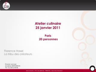 Atelier culinaire  25 janvier 2011 Paris   20 personnes