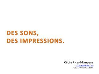 DES SONS,  DES IMPRESSIONS.