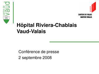 Hôpital Riviera-Chablais  Vaud-Valais