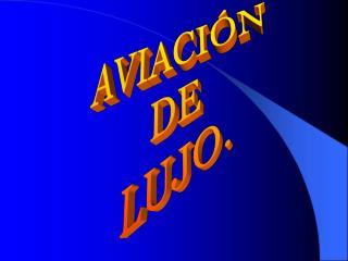 AVIACIÓN DE LUJO.