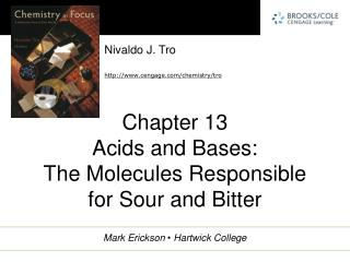 Chapter 13 Acids and Bases:  The Molecules Responsible for Sour and Bitter
