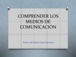 COMPRENDER LOS MEDIOS DE COMUNICACIÓN