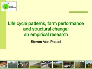 Life cycle patterns, farm performance and structural change:  an empirical research
