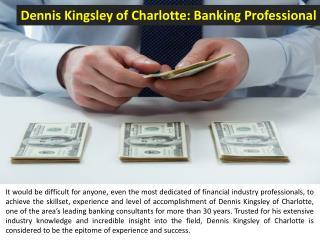 Dennis Kingsley of Charlotte: Banking Professional