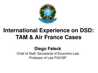 International Experience on DSD: TAM & Air France Cases