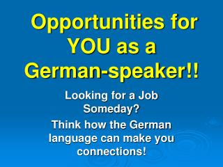 Opportunities for YOU as a  German-speaker!!