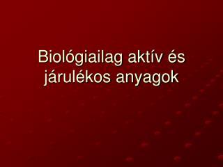 Biol giailag akt v  s j rul kos anyagok