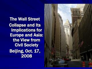 The Wall Street  Collapse and Its Implications for Europe and Asia: the View from Civil Society