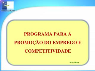 PROGRAMA PARA A PROMO  O DO EMPREGO E COMPETITIVIDADE