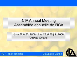 CIA Annual Meeting Assembl�e annuelle de l�ICA