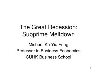 The Great Recession: Subprime Meltdown