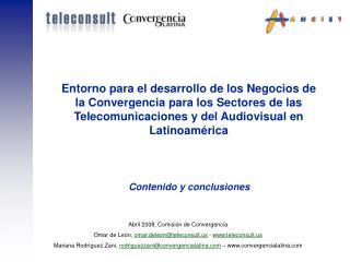 Entorno para el desarrollo de los Negocios de la Convergencia para los Sectores de las Telecomunicaciones y del Audiovis