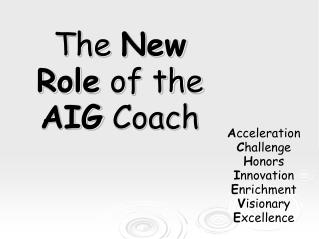 The  New Role  of the  AIG  Coach