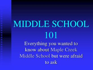 MIDDLE SCHOOL 101