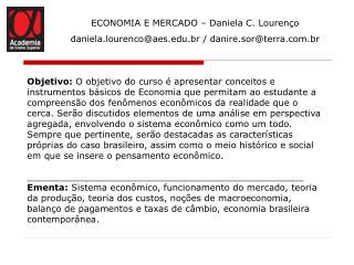 ECONOMIA E MERCADO – Daniela C. Lourenço daniela.lourenco@aes.br / danire.sor@terra.br