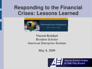 Responding to the Financial Crises: Lessons Learned